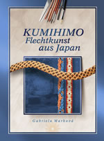 Kumihimo - Flechtkunst aus Japan (german) <- for Marudai too